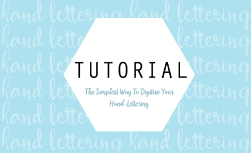 honeyandgazelle-tutorial-digitise-hand-lettering-header